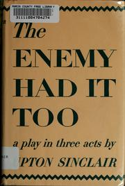 Cover of: The enemy had it too: a play in three acts.