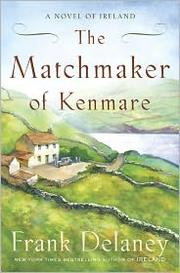 Cover of: The Matchmaker of Kenmare: A Novel of Ireland