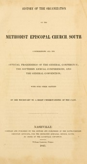 Cover of: History of the organization of the Methodist Episcopal Church, South