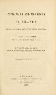 Cover of: Civil wars and monarchy in France, in the sixteenth and seventeenth centuries