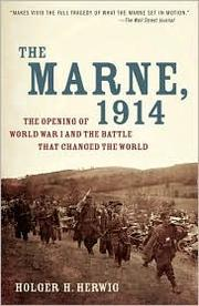 Cover of: The Marne, 1914: The Opening of World War I and the Battle That Changed the World