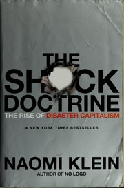Cover of: The Shock Doctrine: The Rise of Disaster Capitalism