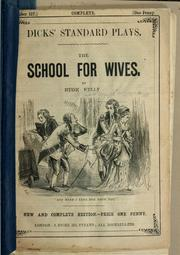 Cover of: The school for wives [a comedy in five acts]