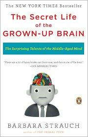 Cover of: The secret life of the grown-up brain