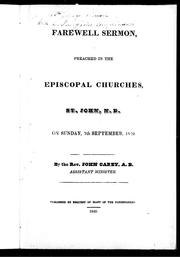 Cover of: Farewell sermon, preached in the Episcopal churches, St. John, N. B. on Sunday, 7th September, 1840