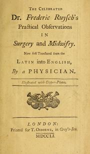 Cover of: The celebrated Dr. Frederic Ruysch's practical observations in surgery and midwifry