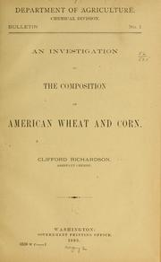 Cover of: An investigation of the composition of American wheat and corn