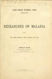 Cover of: Researches on malaria being the Nobel Medical Prize lecture for 1902