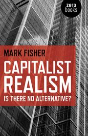 Cover of: Capitalist Realism: Is there no alternative?