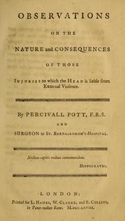 Cover of: Observations on the nature and consequences of those injuries to which the head is liable from external violence