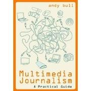 Cover of: Multimedia Journalism: A Practical Guide