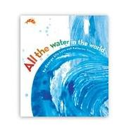 Cover of: All the Water in the World