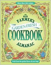 Cover of: The Old Farmer's Almanac Garden-Fresh Cookbook