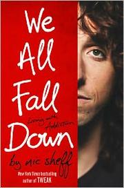 Cover of: We All Fall Down: Living with Addiction