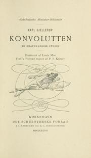 Cover of: Konvolutten: en graphologisk studie.  Illustreret of Louis Moe. Forf.'s portraet tegnet af P.S. Kryer.