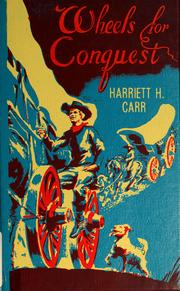 Cover of: Wheels for conquest / by Harriett H. Carr