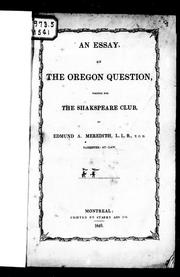 Cover of: An essay on the Oregon question, written for the Shakspeare Club