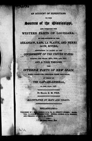 Cover of: An account of expeditions to the sources of the Mississippi, and through the western parts of Louisiana, to the sources of the Arkansaw, Kans, La Platte, and Pierre Jaun, rivers