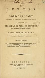 Cover of: A letter to Lord Cathcart, President of the Board of Police in Scotland: concerning the recovery of persons drowned, and seemingly dead