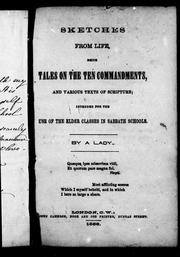 Cover of: Sketches from life, being tales on the ten commandments, and various texts of scripture intended for the use of the elder classes in Sabbath schools