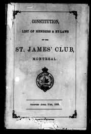 Cover of: Constitution, list of members & by-laws of the St. James' Club, Montreal