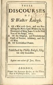 Cover of: Three discourses of Sr. Walter Ralegh
