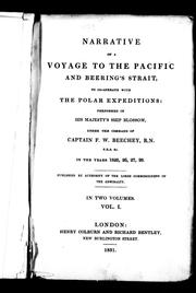 Cover of: Narrative of a voyage to the Pacific and Beering's Strait, to co-operate with the polar expeditions: performed in His Majesty's ship Blossom, under the command of Captain F.W. Beechey, R.N., F.R.S. &c. in the years 1825, 26, 27, 28.