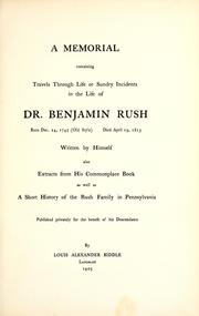 Cover of: A memorial containing travels through life or sundry incidents in the life of Dr. Benjamin Rush, born Dec. 24, 1745 (old style) died April 19, 1813
