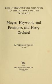 Cover of: The introductory chapter to the history of the trials of Moyer, Haywood, and Pettibone, and Harry Orchard