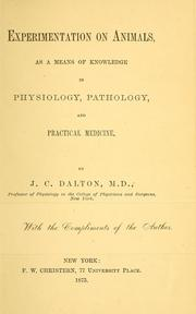 Cover of: Experimentation on animals as a means of knowledge in physiology, pathology, and practical medicine