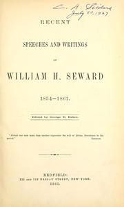 Cover of: Recent speeches and writings of William H. Seward, 1854-1861
