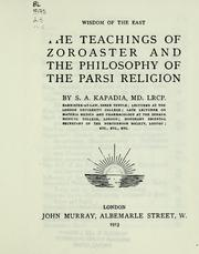 Cover of: The teachings of Zoroaster and the philosophy of the Parsi religion