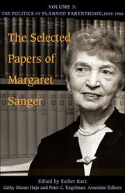 Cover of: The Selected Papers of Margaret Sanger  Volume 3: The Politics of Planned Parenthood, 1939-1966