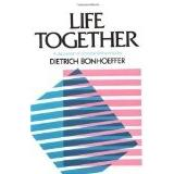 Cover of: Life Together: The Classic Exploration of Faith in Community