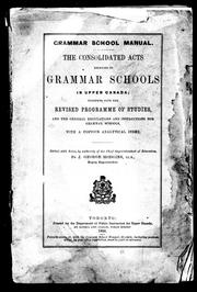 Cover of: The Consolidated acts relating to grammar schools in Upper Canada