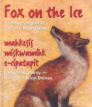 Cover of: Fox on the Ice: Mahkesis Miskwamihk E-Cipatapit