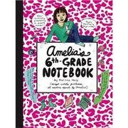 Cover of: Amelia's 6th Grade Notebook