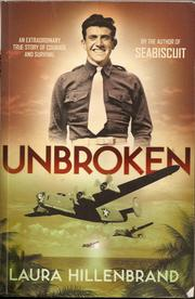 Cover of: Unbroken: an extraordinary true story of courage and survival