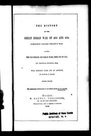 Cover of: The history of the great Indian war of 1675 and 1676, commonly called Philip's War