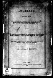 Cover of: An address delivered before the St. Louis Historical Society, December 10, 1868, and repeated by request before the Mercantile Library Association, January 21, 1869 upon the thermometric gateways to the Pole, surface currents of the ocean and the influence of the latter upon the climate of the world