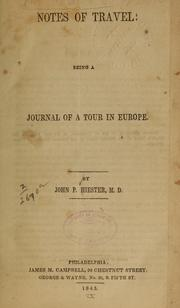 Cover of: Notes of travel: being a journal of a tour in Europe