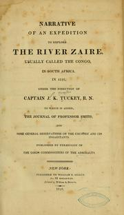 Cover of: Narrative of an expedition to explore the river Zaire, usually called the Congo, in South Africa, in 1816, under the direction of Captain J. K. Tuckey, R. N. To which is added