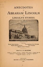Cover of: Anecdotes of Abraham Lincoln and Lincoln's stories