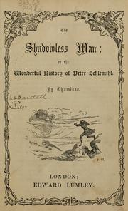 Cover of: The shadowless man, or, The wonderful history of Peter Schlemihl