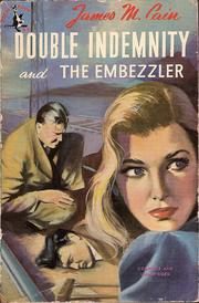 Cover of: Double indemnity ; and: The embezzler