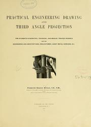 Cover of: Practical engineering drawing and third angle projection, for students in scientific, technical and manual training schools and for ...