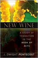 Cover of: New Wine:  A study of transition in the book of Acts
