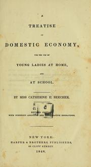 Cover of: A treatise on domestic economy, for the use of young ladies at home, and at school