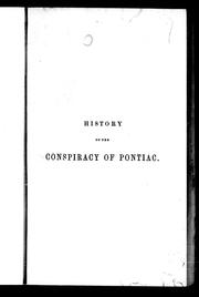 Cover of: History of the conspiracy of Pontiac and the war of the North American tribes against the English colonies after the conquest of Canada