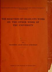 Cover of: The reaction of graduate work on the other work of the university